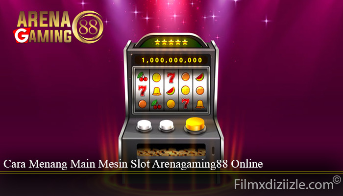 Cara Menang Main Mesin Slot Arenagaming88 Online