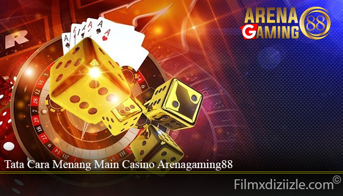 Tata Cara Menang Main Casino Arenagaming88