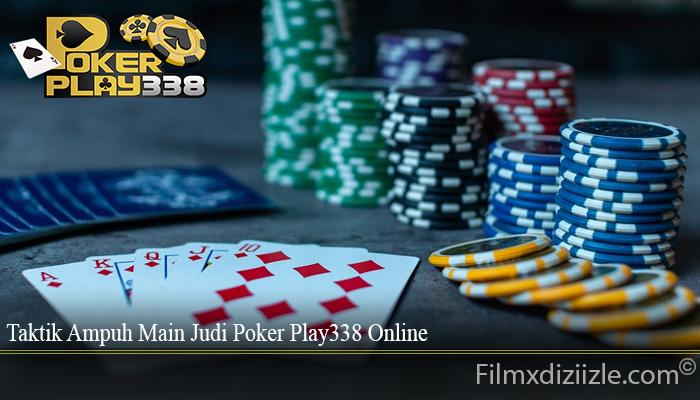 Taktik Ampuh Main Judi Poker Play338 Online