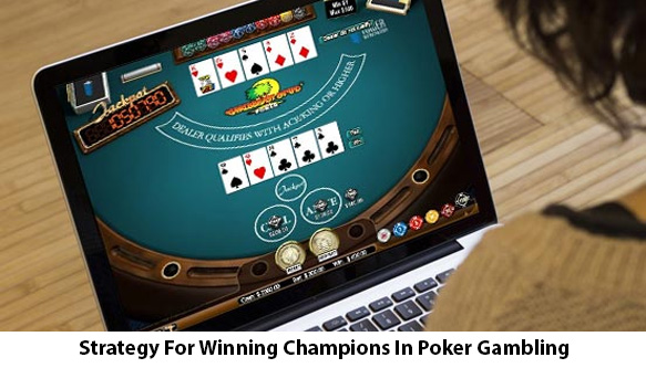 Strategy-For-Winning-Champions-In-Poker-Gambling
