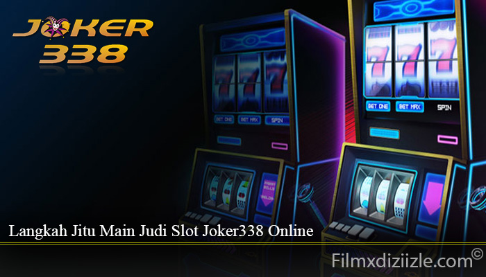 Langkah Jitu Main Judi Slot Joker338 Online
