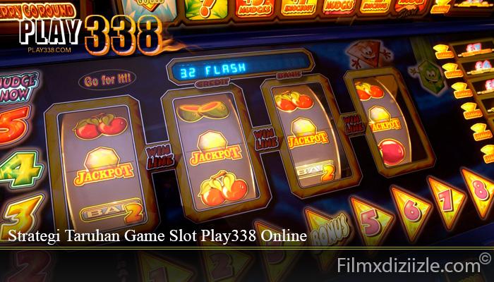 Strategi Taruhan Game Slot Play338 Online