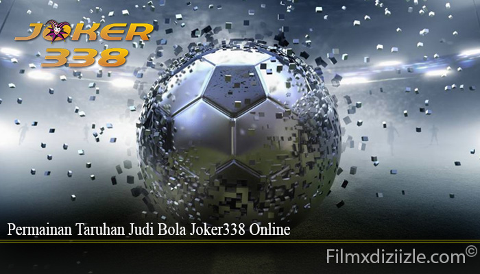 Permainan Taruhan Judi Bola Joker338 Online