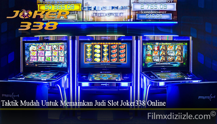 Taktik Mudah Untuk Memainkan Judi Slot Joker338 Online
