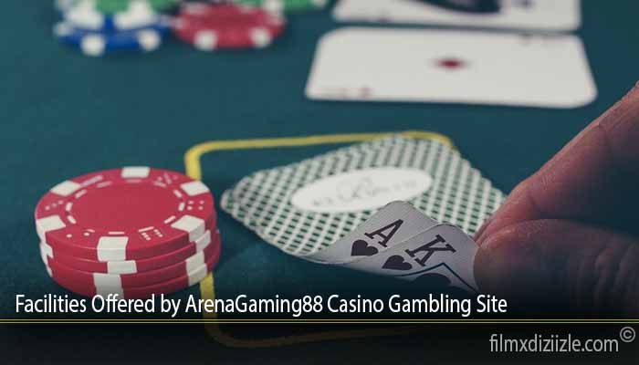 Facilities Offered by ArenaGaming88 Casino Gambling Site